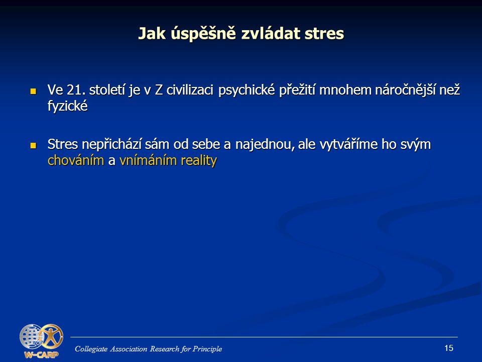 15 Jak úspěšně zvládat stres Ve 21. století je v Z civilizaci psychické přežití mnohem náročnější než fyzické Ve 21. století je v Z civilizaci psychic