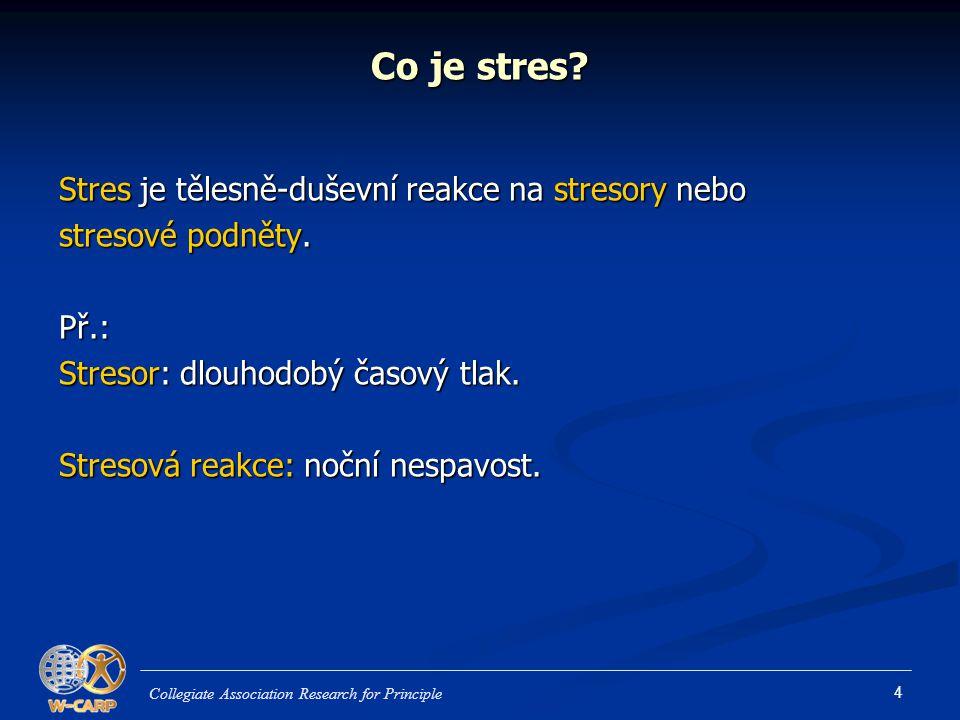 4 Co je stres? Stres je tělesně-duševní reakce na stresory nebo stresové podněty. Př.: Stresor: dlouhodobý časový tlak. Stresová reakce: noční nespavo