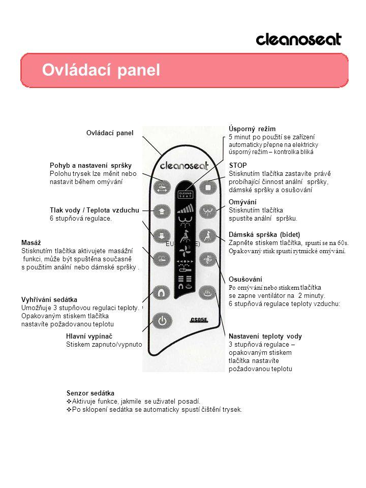 Ovládací panel Hlavní vypínač Stiskem zapnuto/vypnuto Vyhřívání sedátka Umožňuje 3 stupňovou regulaci teploty. Opakovaným stiskem tlačítka nastavíte p