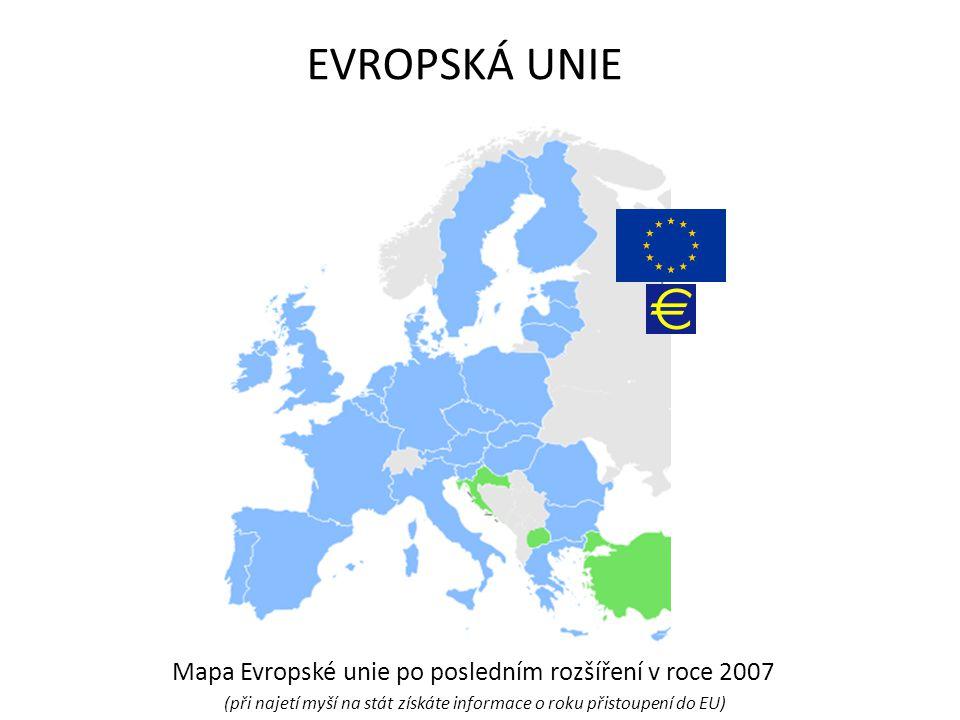 EVROPSKÁ UNIE Mapa Evropské unie po posledním rozšíření v roce 2007 (při najetí myší na stát získáte informace o roku přistoupení do EU)