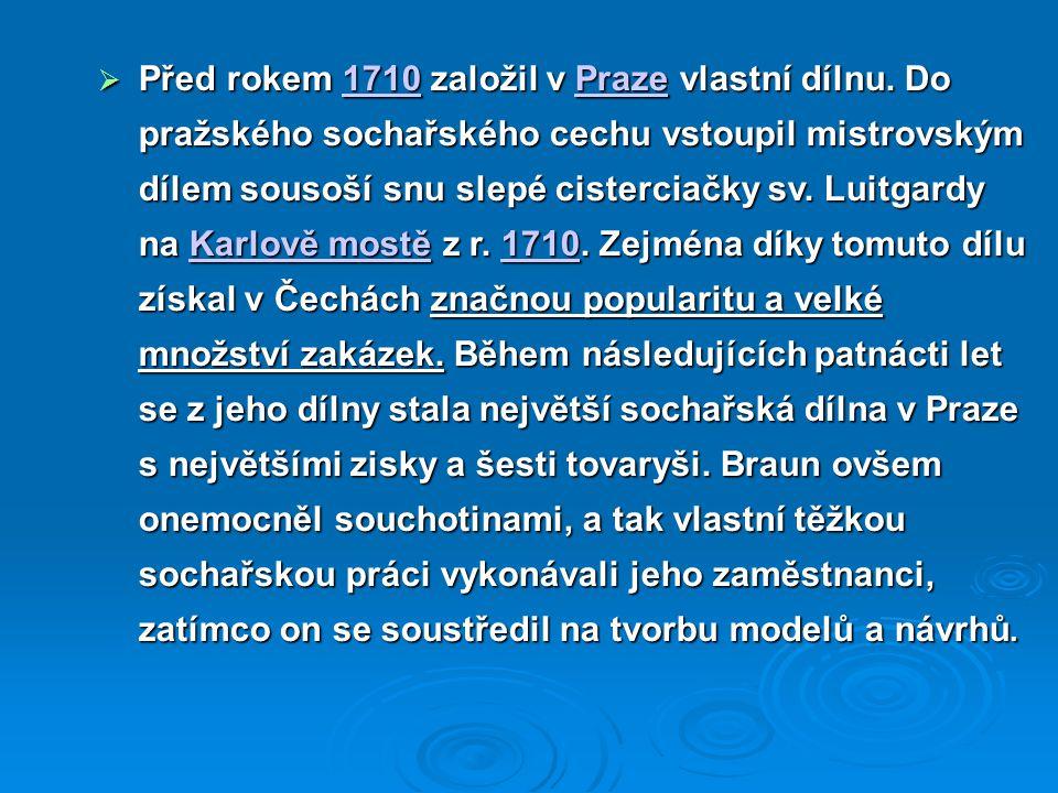  Před rokem 1710 založil v Praze vlastní dílnu.