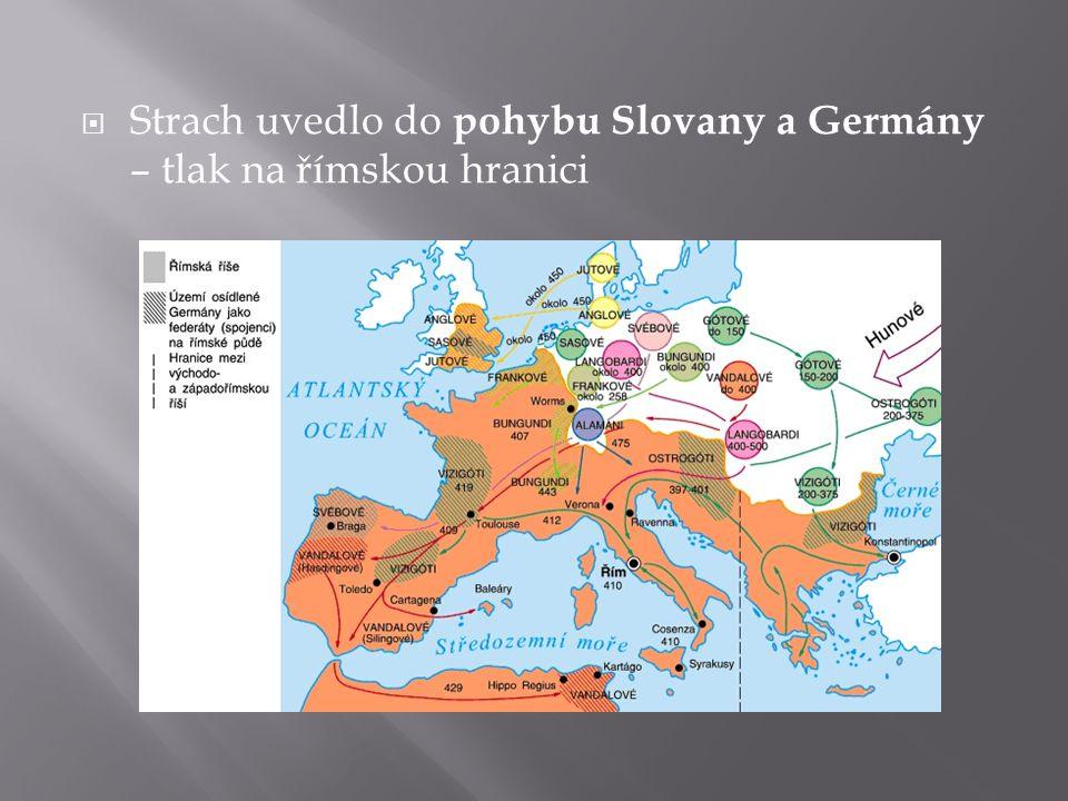  Strach uvedlo do pohybu Slovany a Germány – tlak na římskou hranici