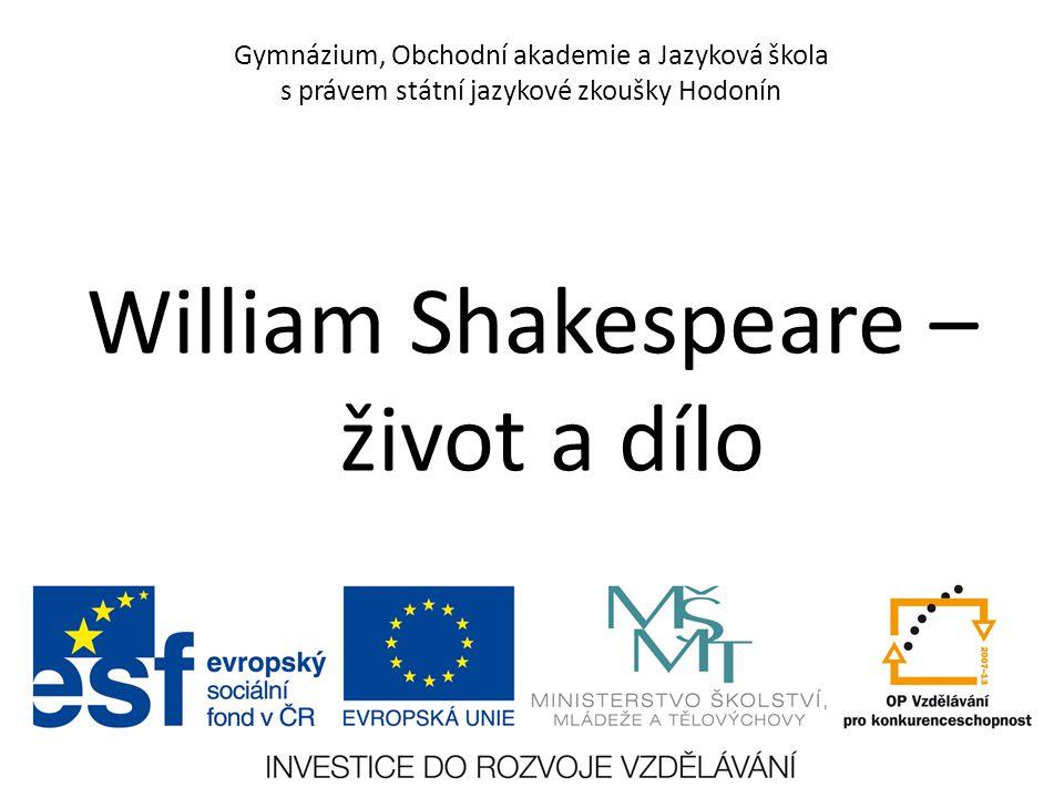 Gymnázium, Obchodní akademie a Jazyková škola s právem státní jazykové zkoušky Hodonín William Shakespeare – život a dílo