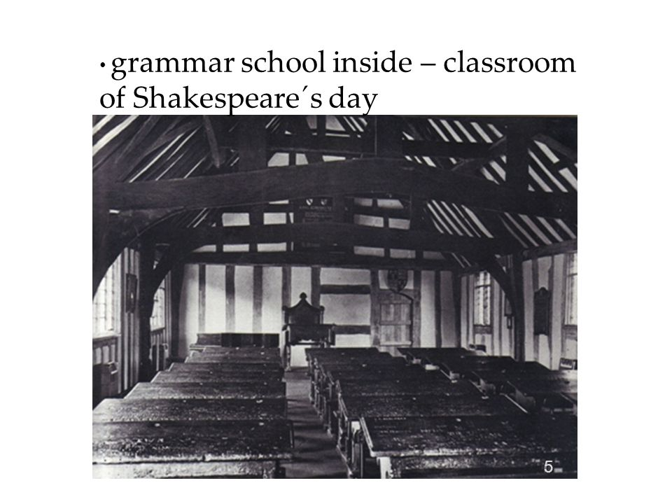 5 grammar school inside – classroom of Shakespeare´s day