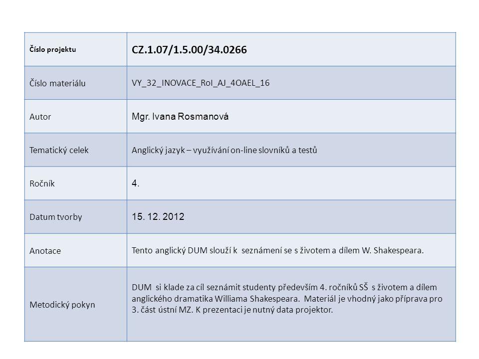 Číslo projektu CZ.1.07/1.5.00/34.0266 Číslo materiáluVY_32_INOVACE_RoI_AJ_4OAEL_16 Autor Mgr. Ivana Rosmanová Tematický celekAnglický jazyk – využíván