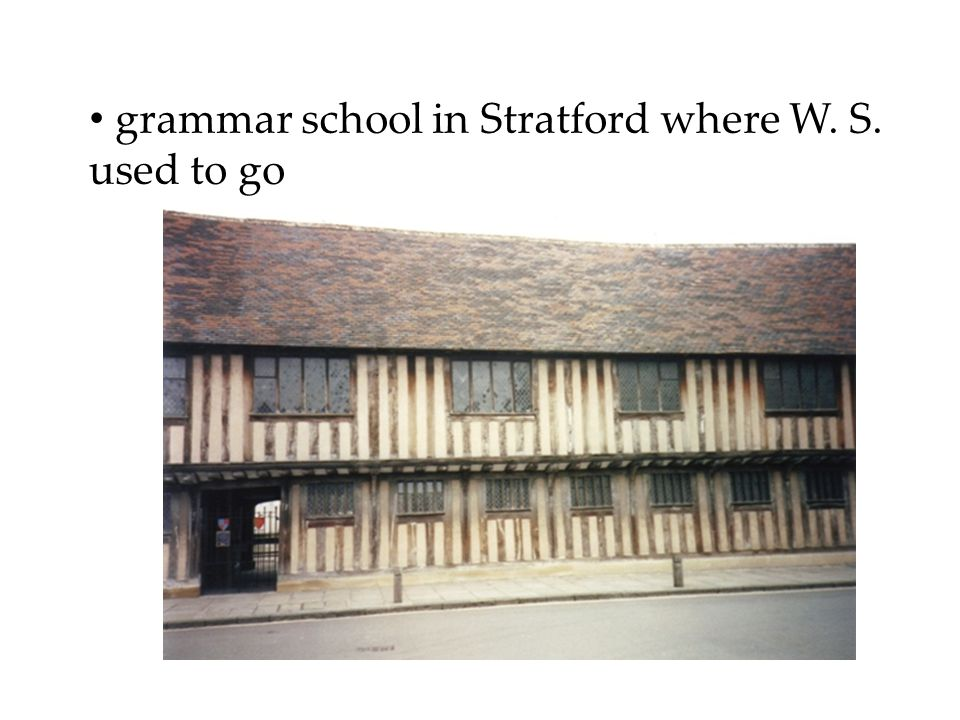 grammar school in Stratford where W. S. used to go
