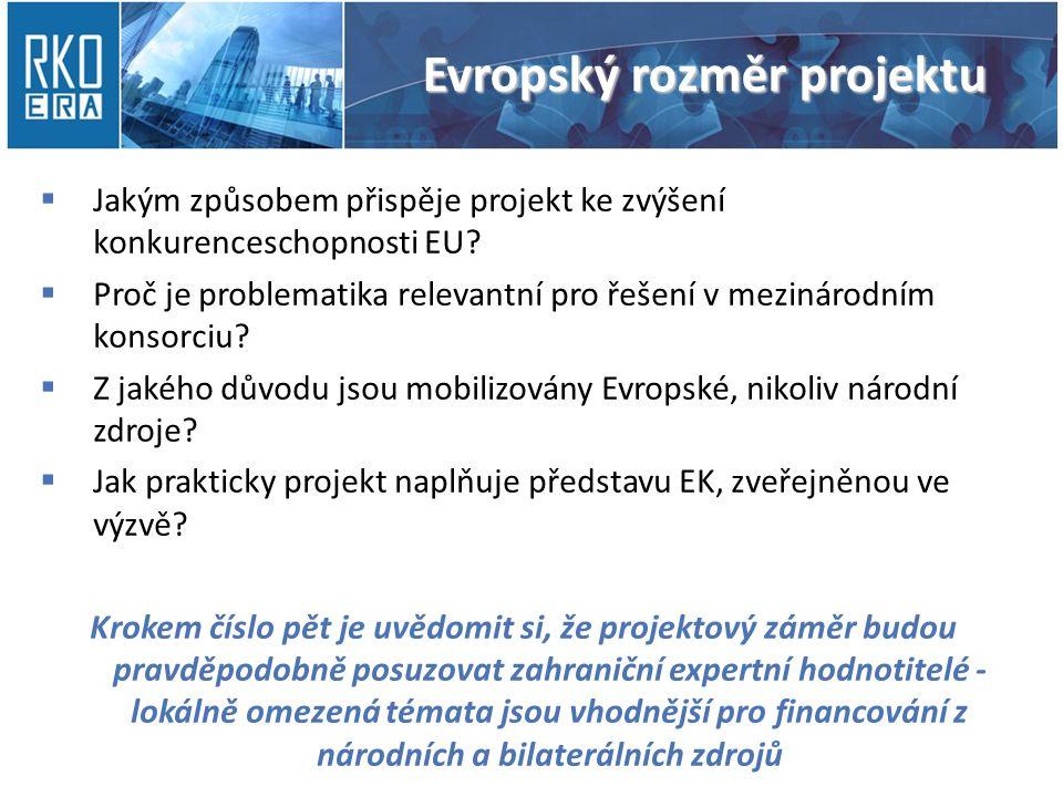 Evropský rozměr projektu  Jakým způsobem přispěje projekt ke zvýšení konkurenceschopnosti EU.