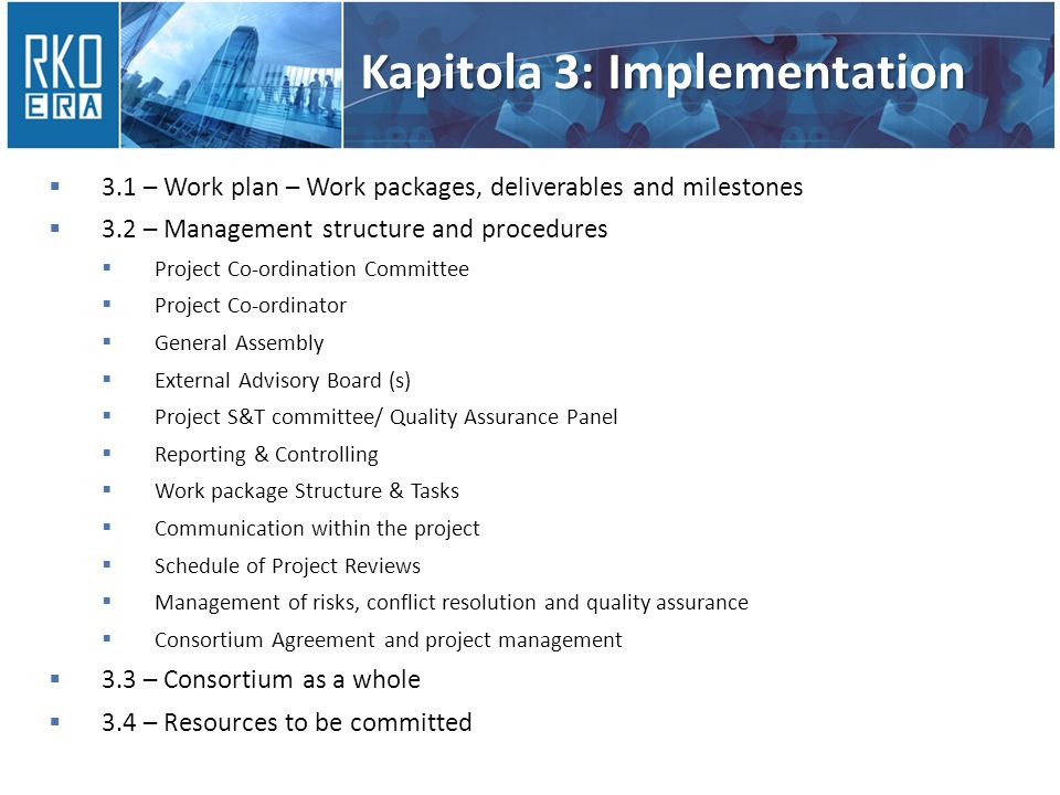 Kapitola 3: Implementation  3.1 – Work plan – Work packages, deliverables and milestones  3.2 – Management structure and procedures  Project Co-ord