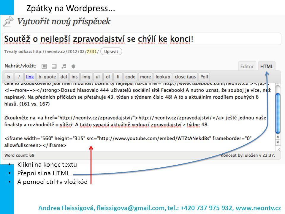 Klikni na konec textu Přepni si na HTML A pomocí ctrl+v vlož kód Zpátky na Wordpress...