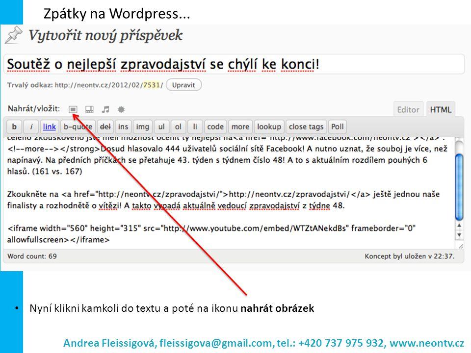 Andrea Fleissigová, fleissigova@gmail.com, tel.: +420 737 975 932, www.neontv.cz Nyní klikni kamkoli do textu a poté na ikonu nahrát obrázek Zpátky na