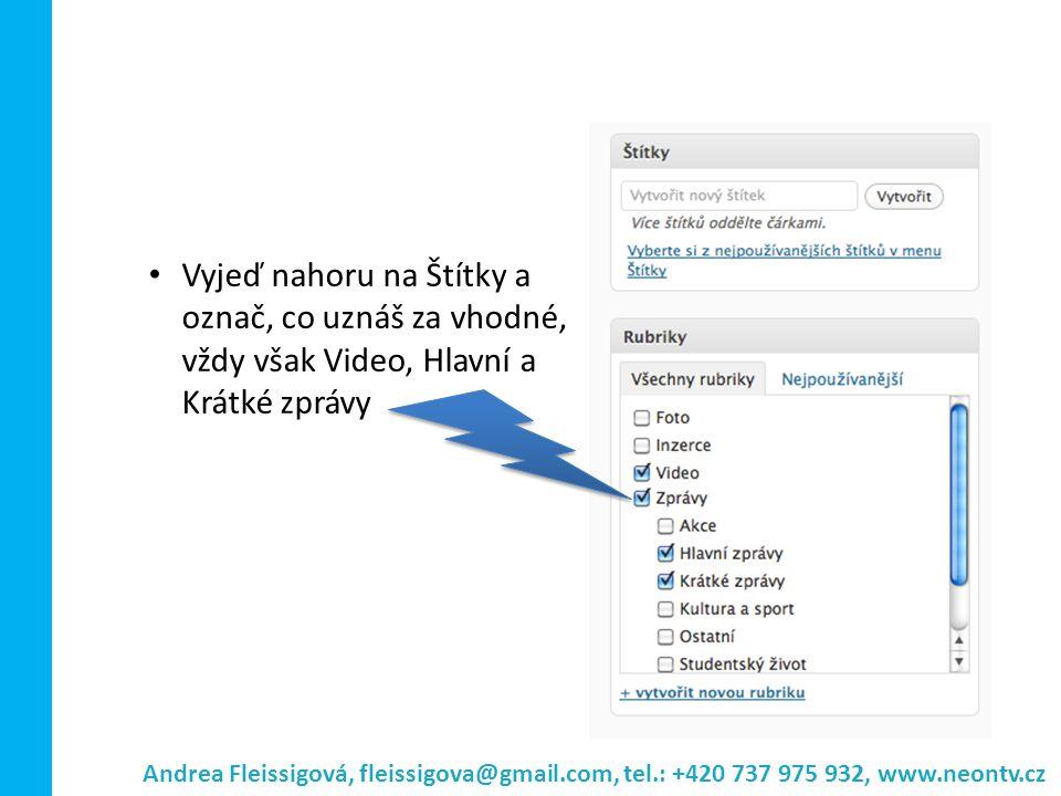 Andrea Fleissigová, fleissigova@gmail.com, tel.: +420 737 975 932, www.neontv.cz Vyjeď nahoru na Štítky a označ, co uznáš za vhodné, vždy však Video,