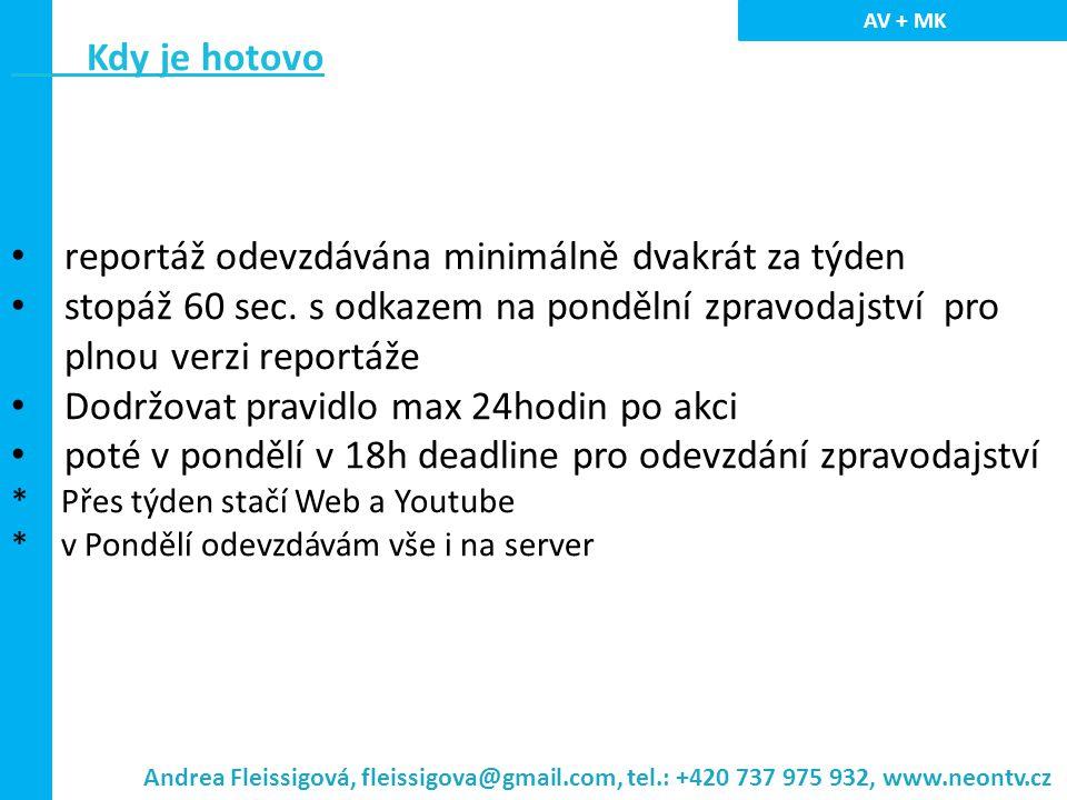 Když je hotovo AV: 1.www.youtube.comwww.youtube.com 2.přihlásit 3.jméno: neontvcz / heslo: se mění (ví vždy ti, co potřebují) 4.