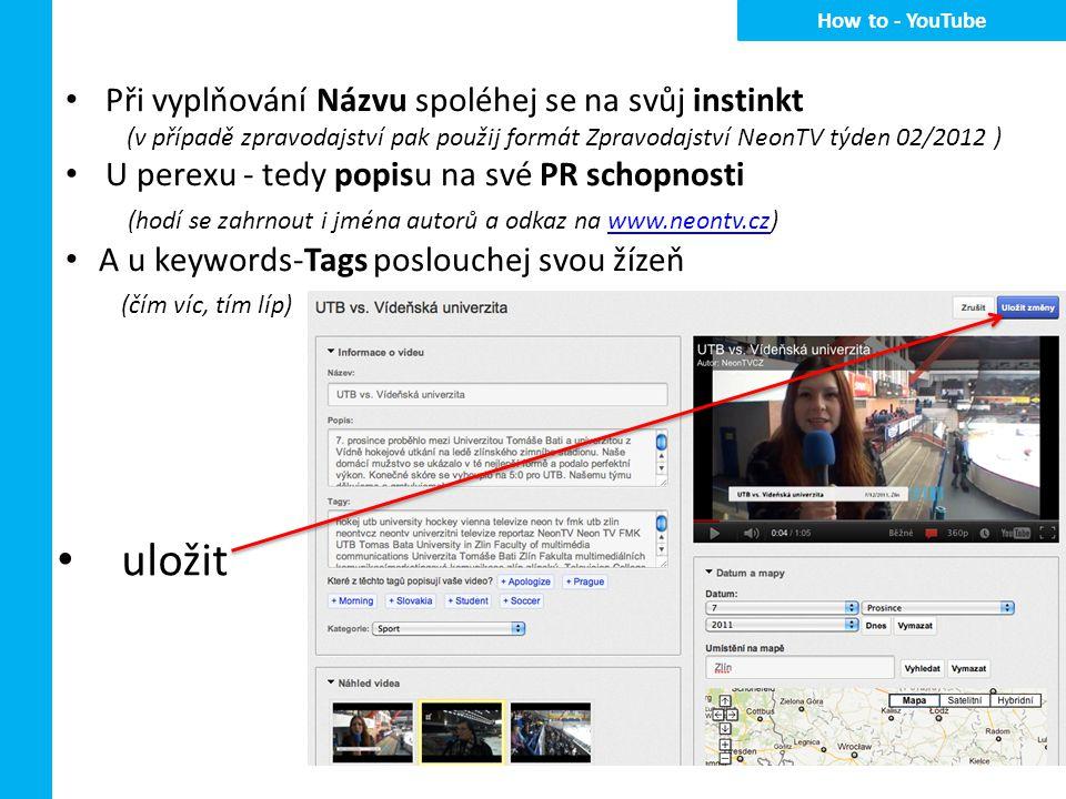 Při vyplňování Názvu spoléhej se na svůj instinkt (v případě zpravodajství pak použij formát Zpravodajství NeonTV týden 02/2012 ) U perexu - tedy popi