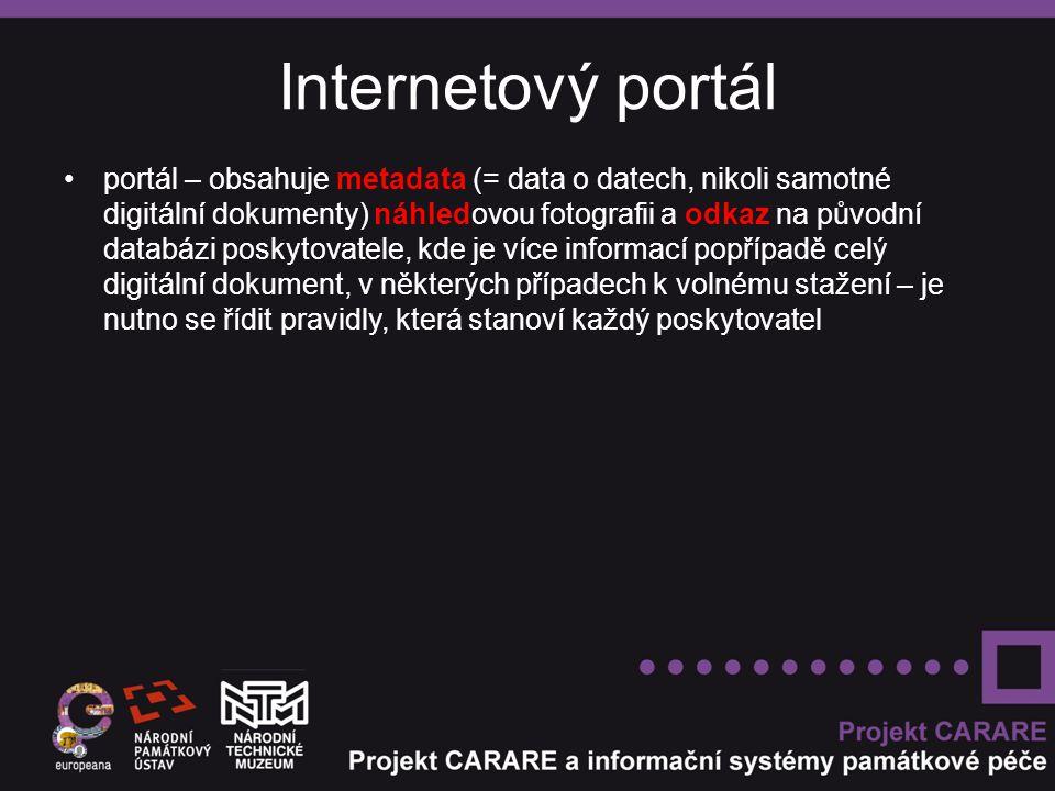 Internetový portál portál – obsahuje metadata (= data o datech, nikoli samotné digitální dokumenty) náhledovou fotografii a odkaz na původní databázi