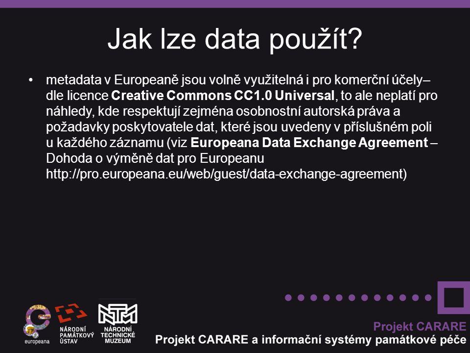 Jak lze data použít? metadata v Europeaně jsou volně využitelná i pro komerční účely– dle licence Creative Commons CC1.0 Universal, to ale neplatí pro