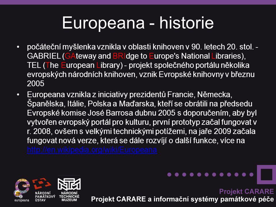 Europeana - historie počáteční myšlenka vznikla v oblasti knihoven v 90. letech 20. stol. - GABRIEL (GAteway and BRIdge to Europe's National Libraries