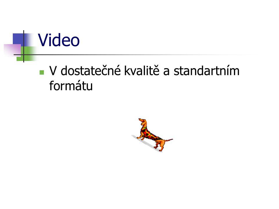 Video V dostatečné kvalitě a standartním formátu