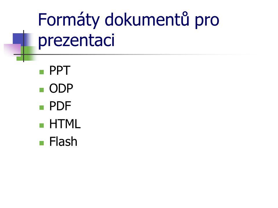 Formáty dokumentů pro prezentaci PPT ODP PDF HTML Flash