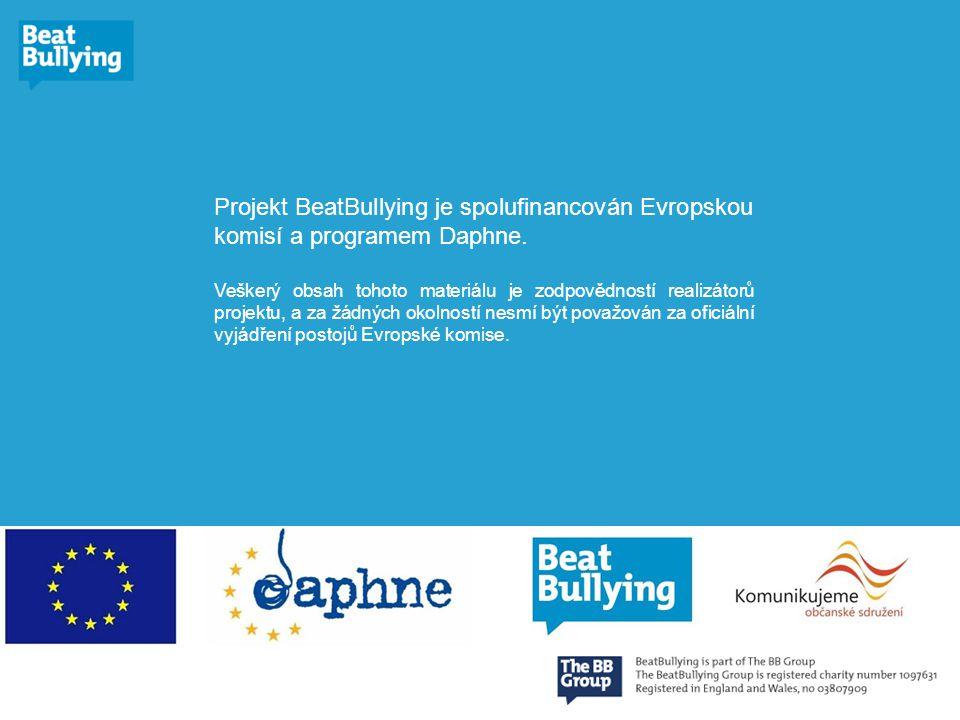 Projekt BeatBullying je spolufinancován Evropskou komisí a programem Daphne.