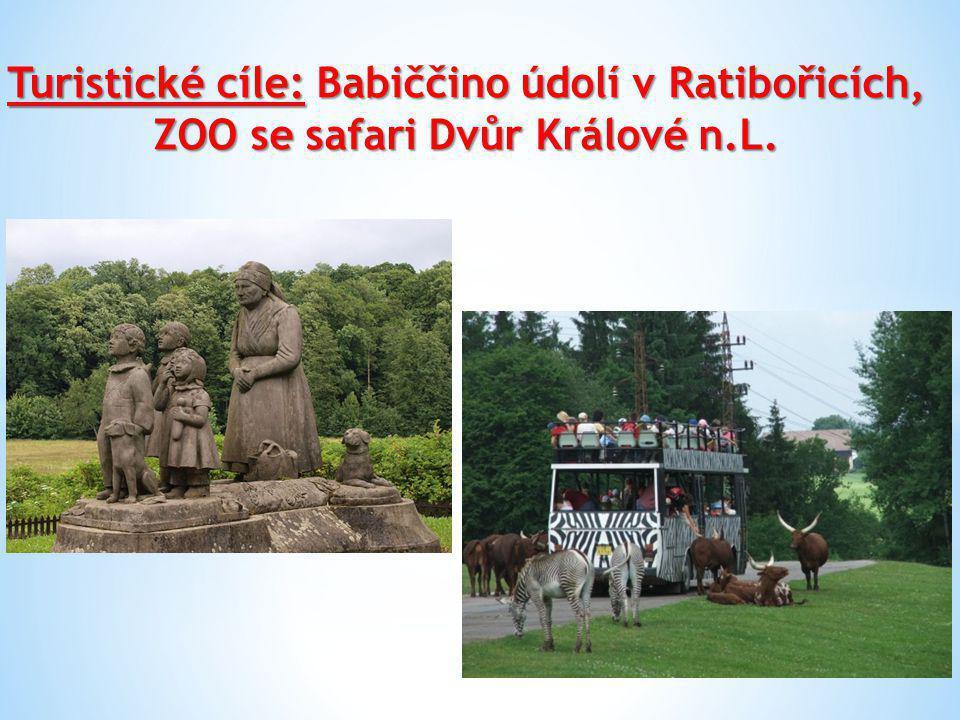 Turistické cíle: Babiččino údolí v Ratibořicích, ZOO se safari Dvůr Králové n.L.