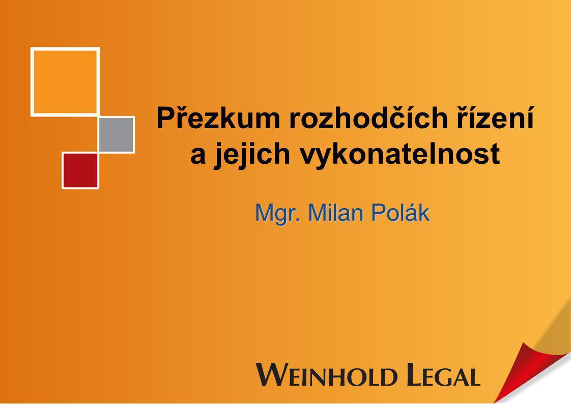 Přezkum rozhodčích řízení a jejich vykonatelnost Mgr. Milan Polák