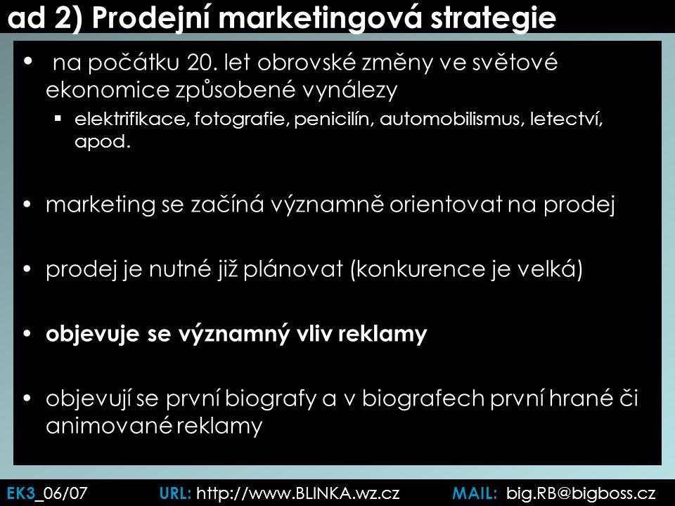 ad 2) Prodejní marketingová strategie na počátku 20.