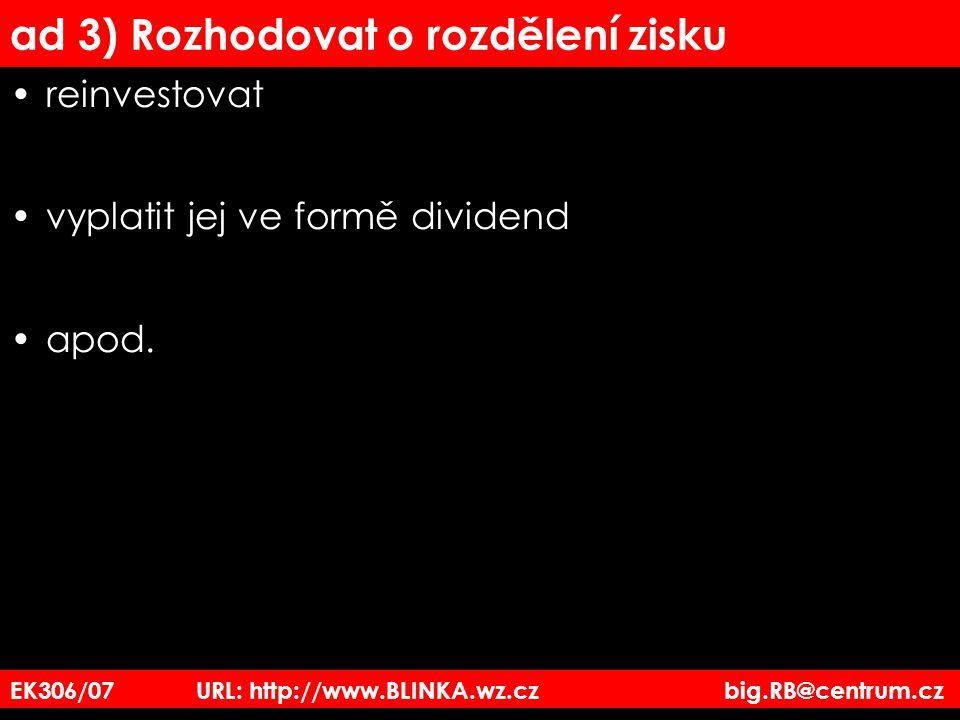 FUTURES, SWAPY, OPCE FUTURES –předkupní smlouvy SWAPY –výměnné obchody na mezinárodních trzích OPCE –právo nebo povinnost na koupi nebo prodej finančních produktů (akcie, půjčky, valuty, swapy, futures, apod.) EK306/07 URL: http://www.BLINKA.wz.cz big.RB@centrum.cz