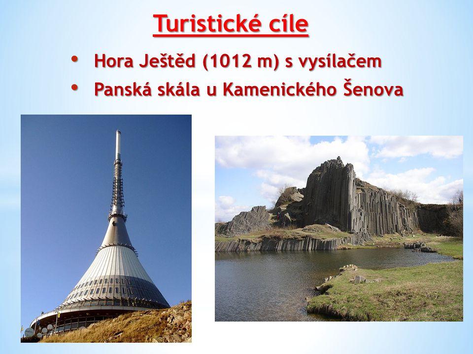 Turistické cíle Hora Ještěd (1012 m) s vysílačem Hora Ještěd (1012 m) s vysílačem Panská skála u Kamenického Šenova Panská skála u Kamenického Šenova