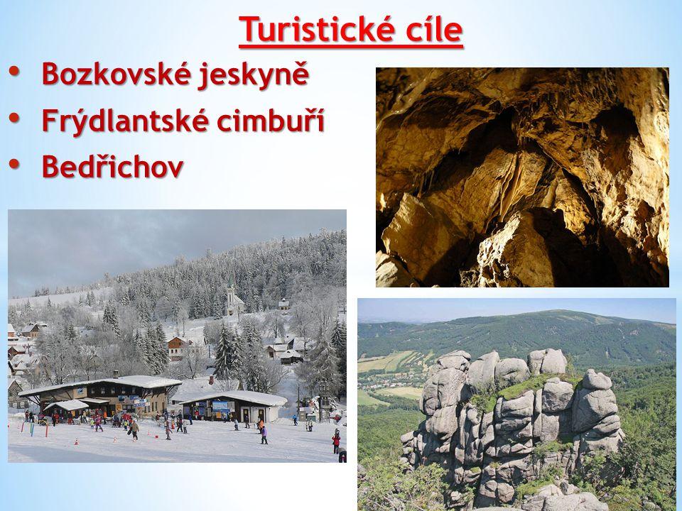 Turistické cíle Bozkovské jeskyně Bozkovské jeskyně Frýdlantské cimbuří Frýdlantské cimbuří Bedřichov Bedřichov