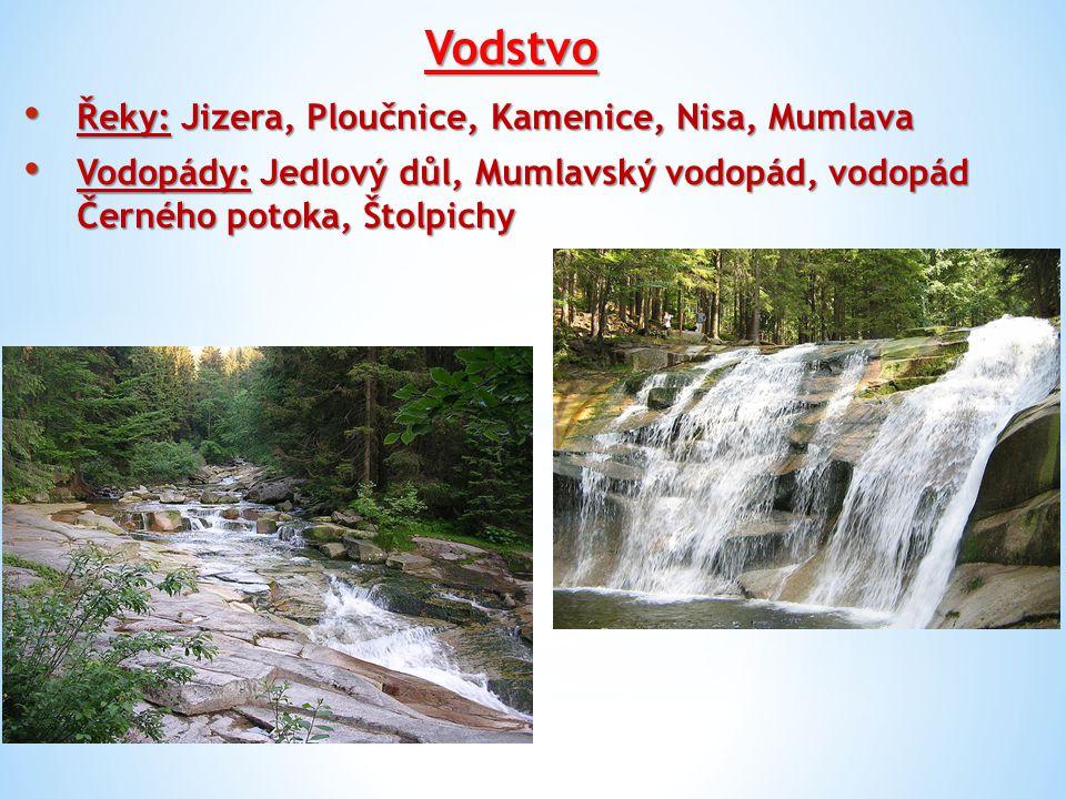 Vodstvo Řeky: Jizera, Ploučnice, Kamenice, Nisa, Mumlava Řeky: Jizera, Ploučnice, Kamenice, Nisa, Mumlava Vodopády: Jedlový důl, Mumlavský vodopád, vo