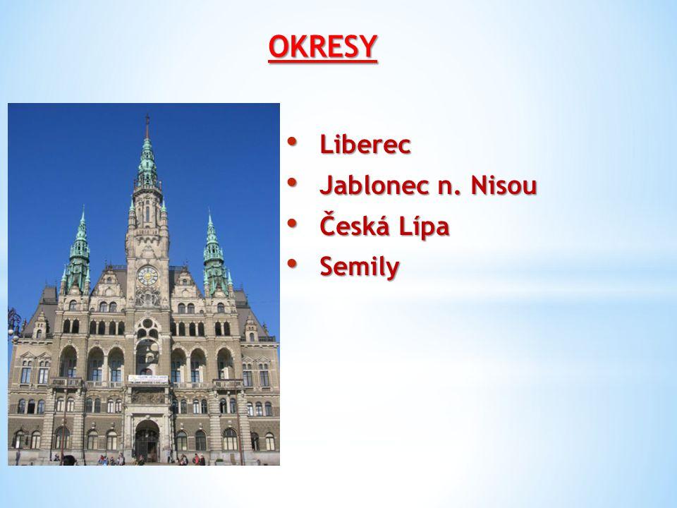 OKRESY Liberec Liberec Jablonec n. Nisou Jablonec n. Nisou Česká Lípa Česká Lípa Semily Semily