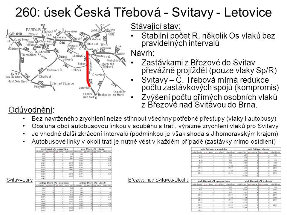 260: úsek Česká Třebová - Svitavy - Letovice Odůvodnění: Bez navrženého zrychlení nelze stihnout všechny potřebné přestupy (vlaky i autobusy) Obsluha