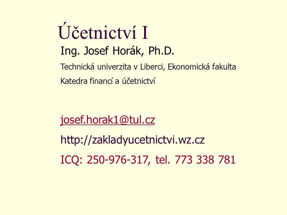 Účetnictví I Ing.Josef Horák, Ph.D.