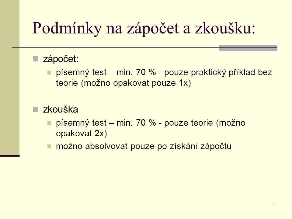5 Podmínky na zápočet a zkoušku: zápočet: písemný test – min.
