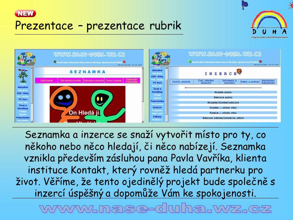 Prezentace – prezentace rubrik Seznamka a inzerce se snaží vytvořit místo pro ty, co někoho nebo něco hledají, či něco nabízejí.