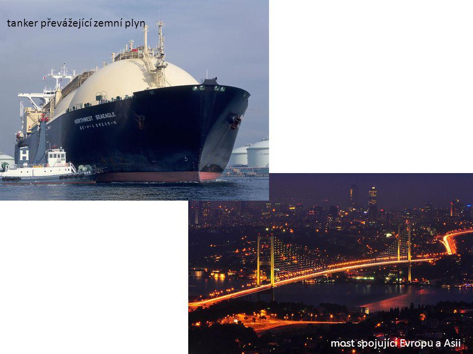 tanker převážející zemní plyn most spojující Evropu a Asii