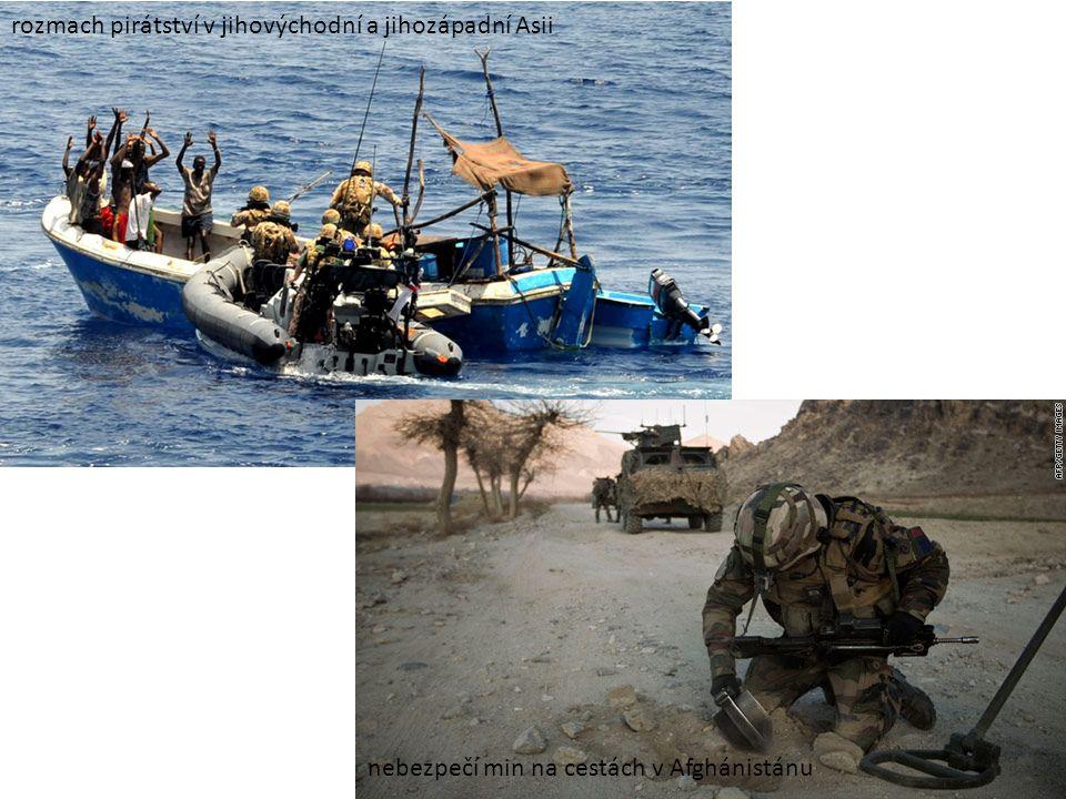 rozmach pirátství v jihovýchodní a jihozápadní Asii nebezpečí min na cestách v Afghánistánu