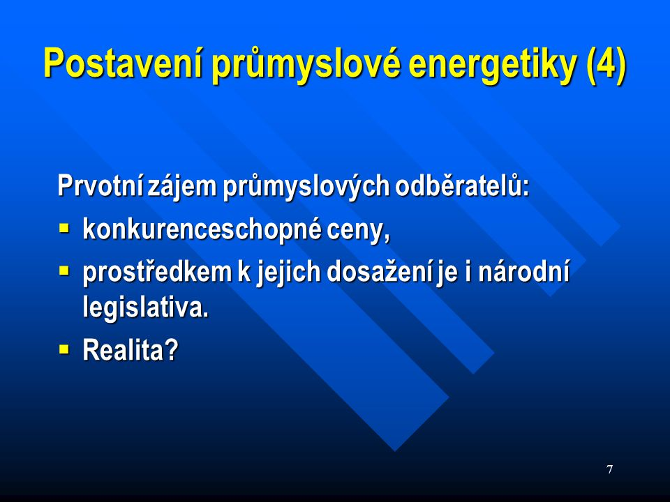 8 8 Postavení průmyslové energetiky (5) Porovnání s EU (Eurostat)