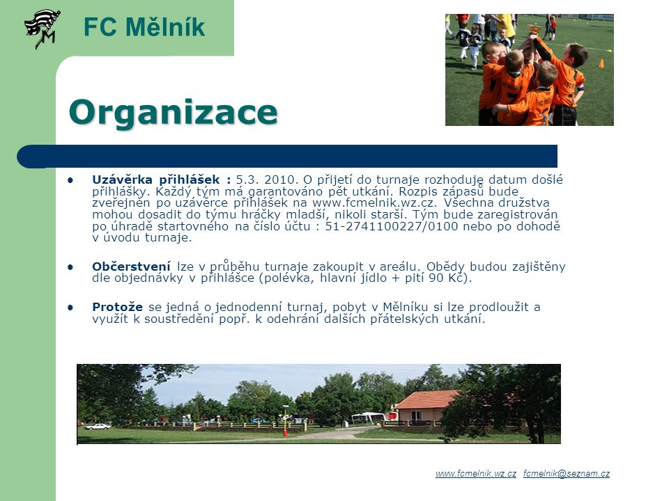 Organizace Uzávěrka přihlášek : 5.3.2010. O přijetí do turnaje rozhoduje datum došlé přihlášky.