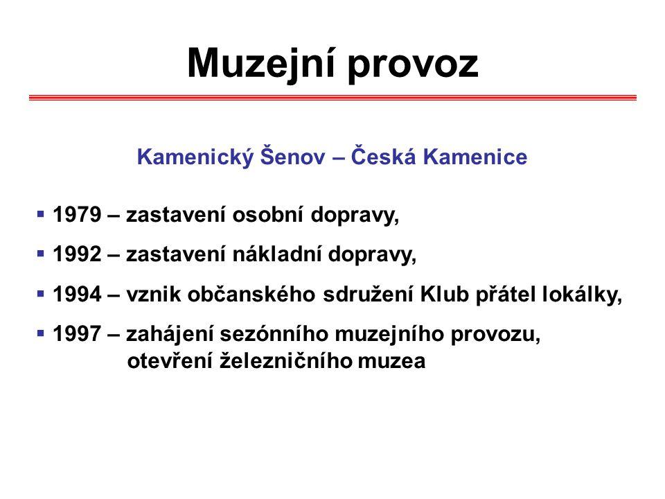 Muzejní provoz Kamenický Šenov – Česká Kamenice  1979 – zastavení osobní dopravy,  1992 – zastavení nákladní dopravy,  1994 – vznik občanského sdru