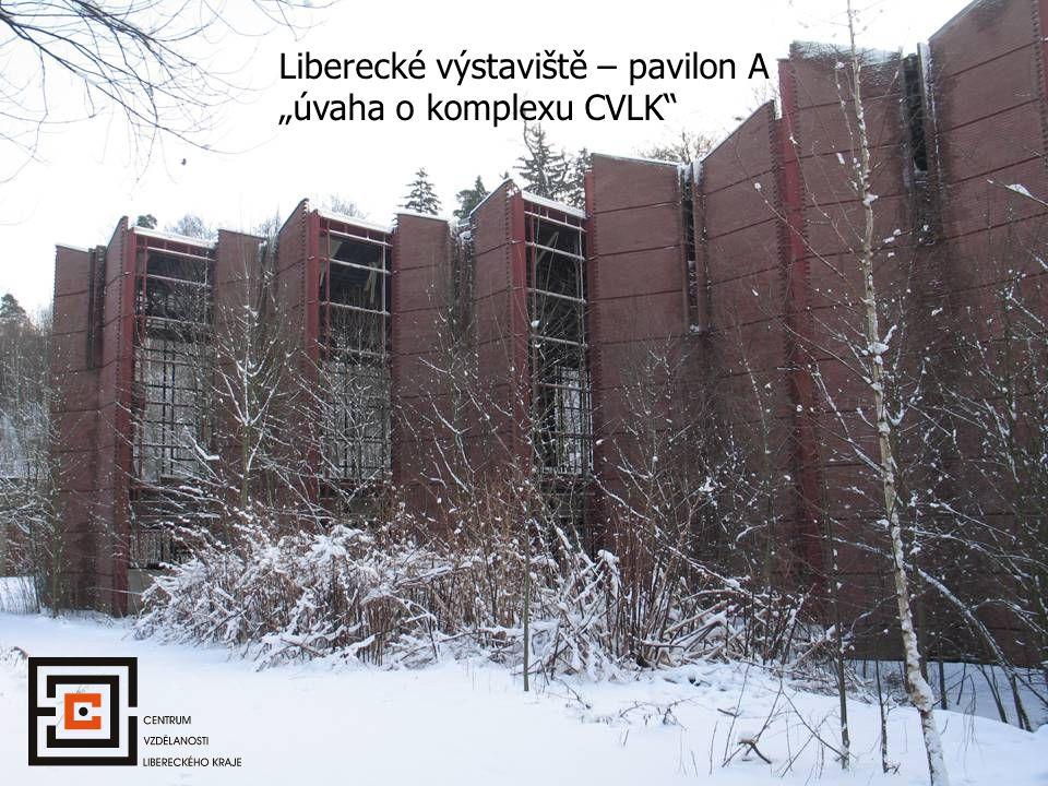 """Liberecké výstaviště – pavilon A """"úvaha o komplexu CVLK"""""""