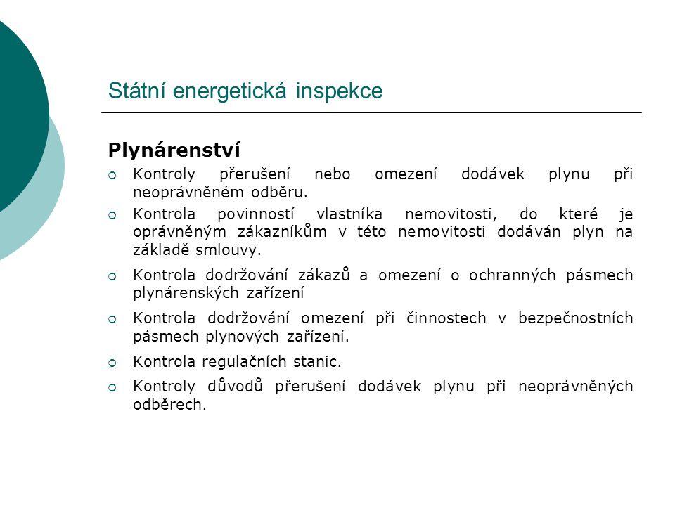 Státní energetická inspekce Plynárenství  Kontroly přerušení nebo omezení dodávek plynu při neoprávněném odběru.  Kontrola povinností vlastníka nemo