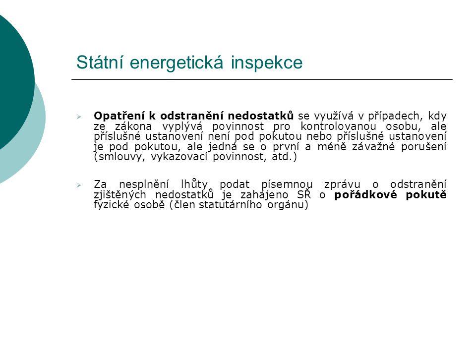Státní energetická inspekce  Opatření k odstranění nedostatků se využívá v případech, kdy ze zákona vyplývá povinnost pro kontrolovanou osobu, ale př