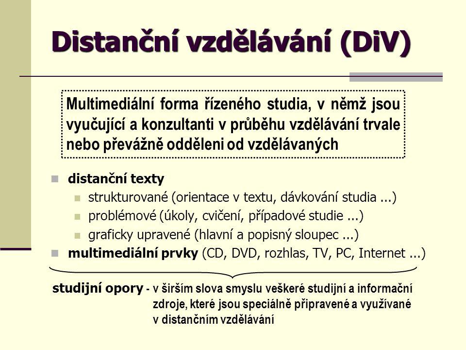 """Distanční vzdělávání (DiV) Hlavním objektem procesu je studující, hlavním subjektem procesu je vzdělávací instituce - nikoli učitel Tutor """"polidšťuje proces DiV nepředává informace (neučí), ale motivuje a vede sleduje pokrok ve studiu a pomáhá řešit problémy zadává a hodnotí práci studujících (písemné úkoly apod.) (výjimečně) též může plnit funkci zkoušejícího pečuje pouze o určitou dílčí skupinu studujících se kterou se schází na tutoriálech"""