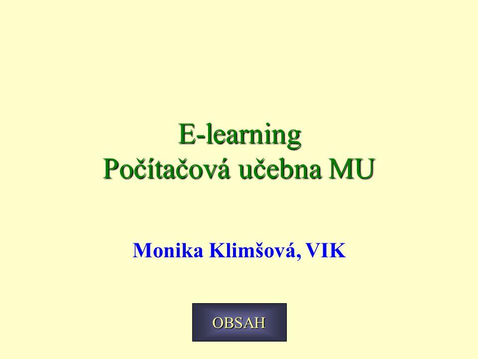 E-learning Počítačová učebna MU Monika Klimšová, VIK OBSAH