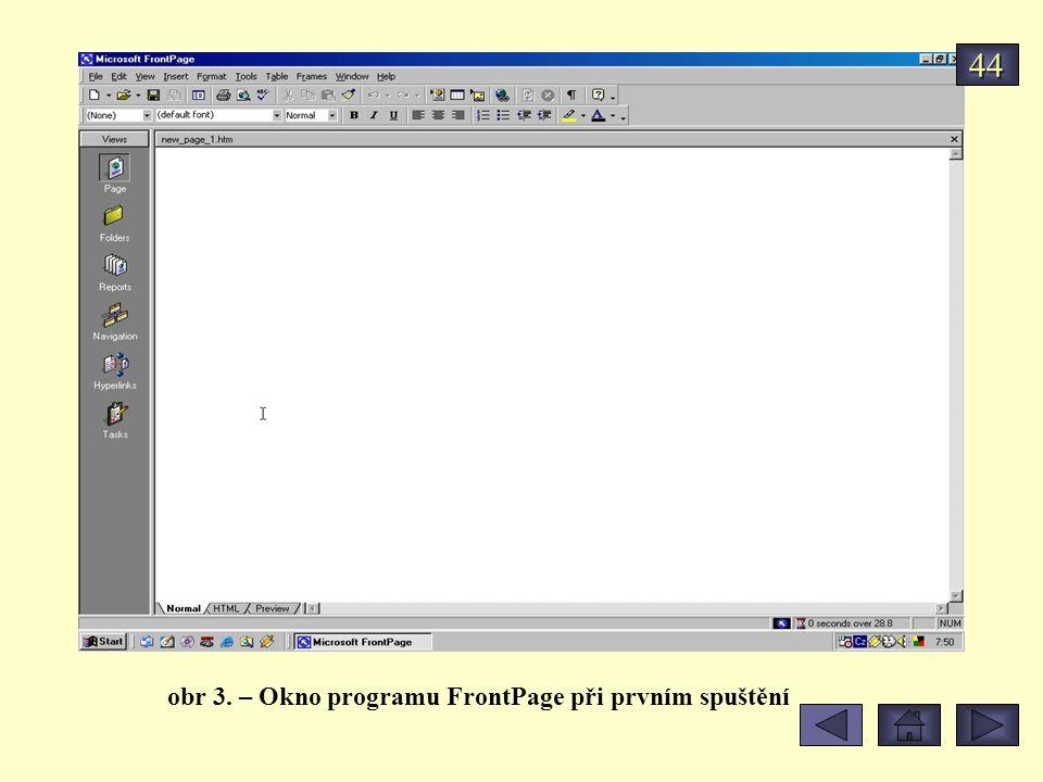 obr 3. – Okno programu FrontPage při prvním spuštění 44