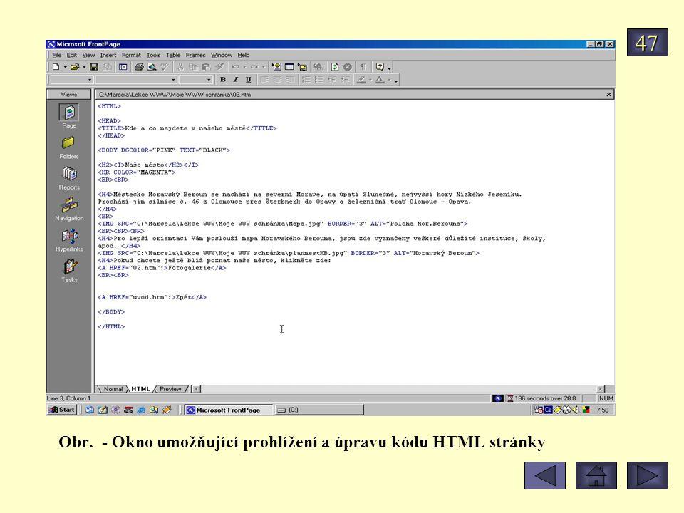 Obr. - Okno umožňující prohlížení a úpravu kódu HTML stránky 47
