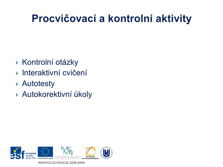  Kontrolní otázky  Interaktivní cvičení  Autotesty  Autokorektivní úkoly