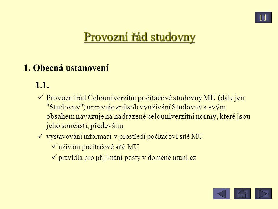 Provozní řád studovny 1. Obecná ustanovení 1.1. Provozní řád Celouniverzitní počítačové studovny MU (dále jen