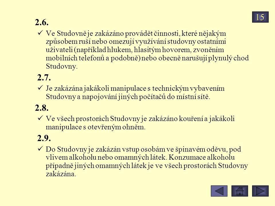 2.6. Ve Studovně je zakázáno provádět činnosti, které nějakým způsobem ruší nebo omezují využívání studovny ostatními uživateli (například hlukem, hla